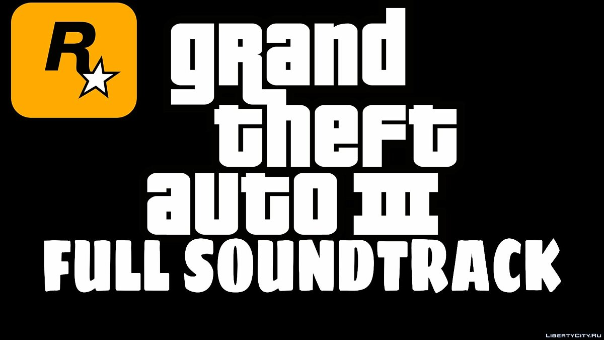 Grand Theft Auto III - Official Soundtrack Playlist for GTA 3