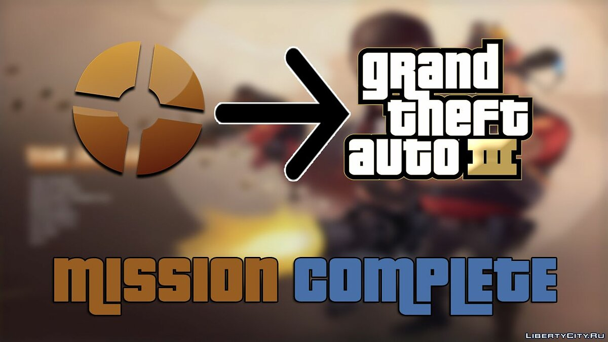 Mod Tune from TF2 after completing a mission for GTA 3