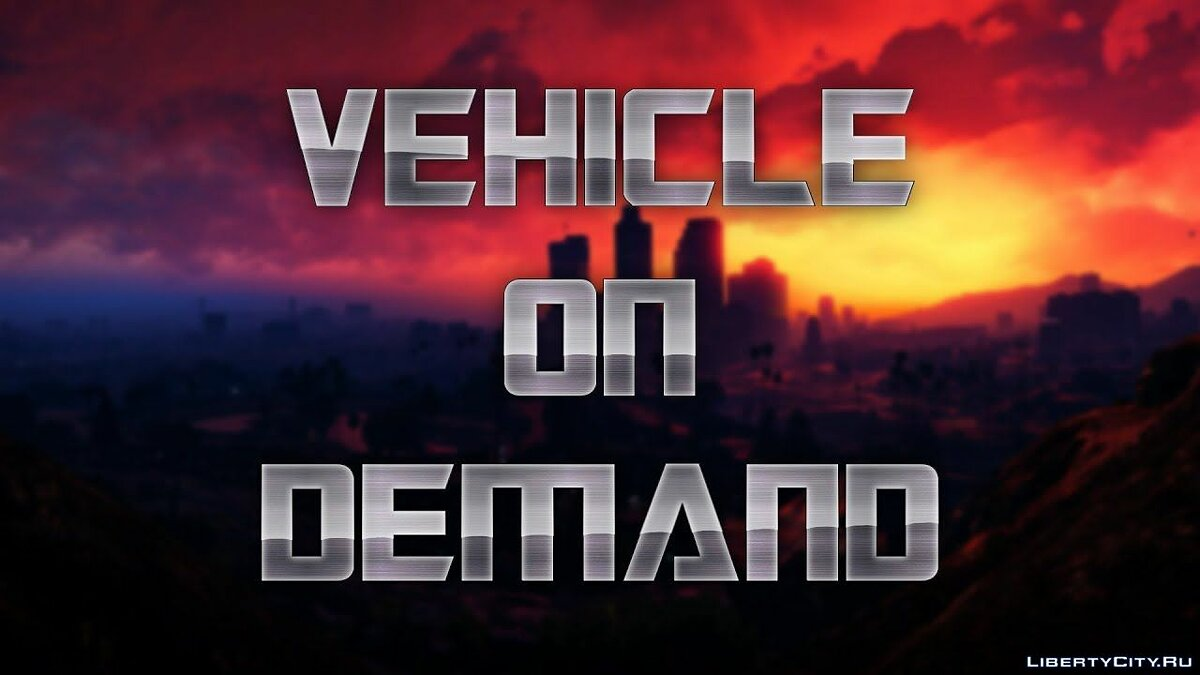 Script mod Vehicle On Demand [.NET] 2.0 for GTA 5