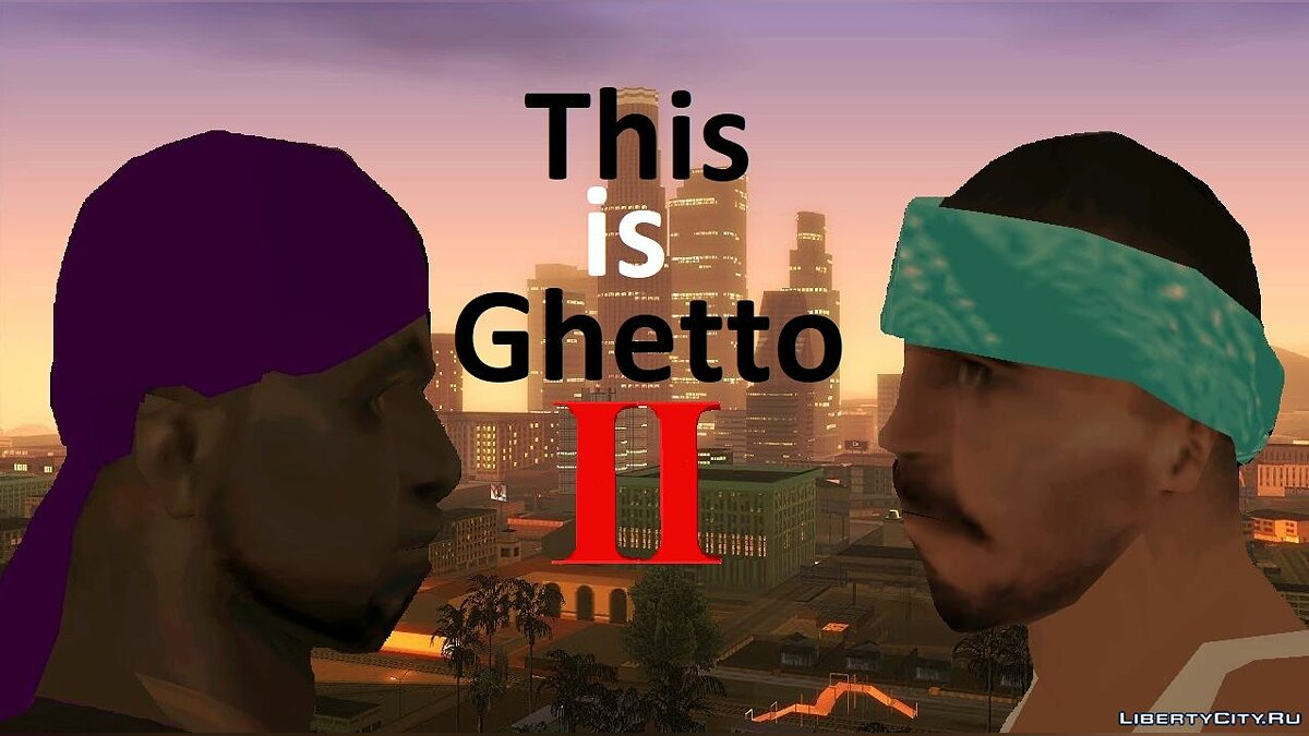 New mission This is Ghetto II - Episode 1 for GTA San Andreas