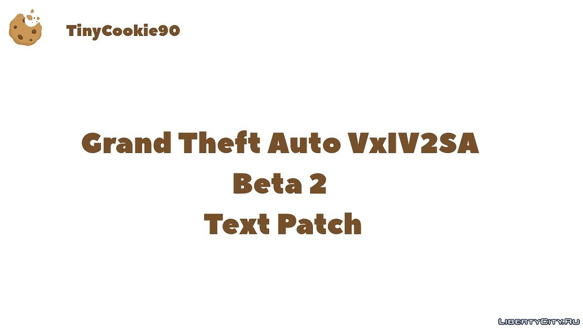 Patch Grand Theft Auto VxIV2SA Beta 2 Text Patch for GTA San Andreas
