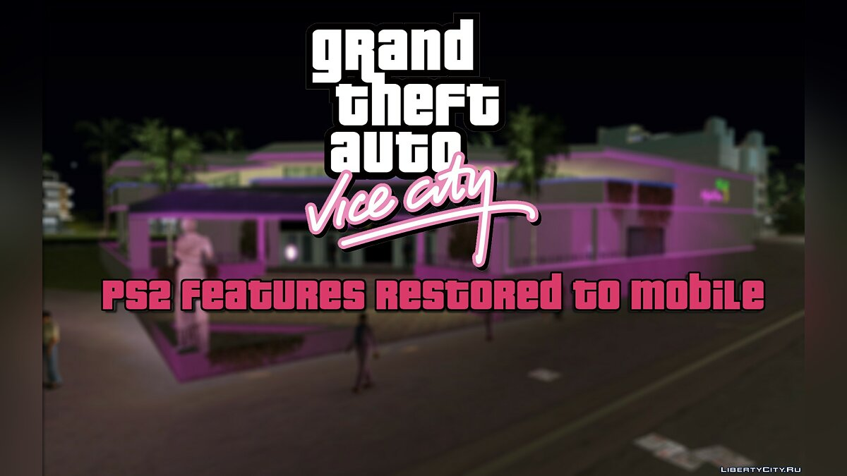 Global mod PS2 features restored to Mobile for GTA Vice City (iOS, Android)
