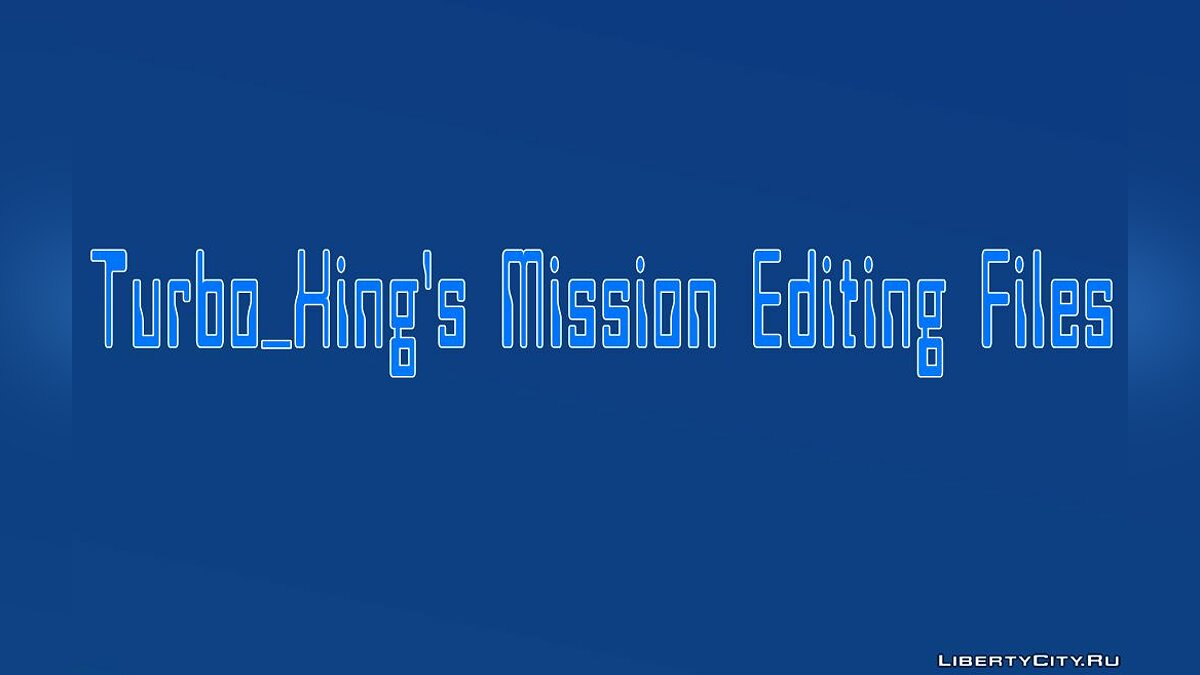 File Turbo_King's Mission Editing Files for GTA 1 for for modmakers